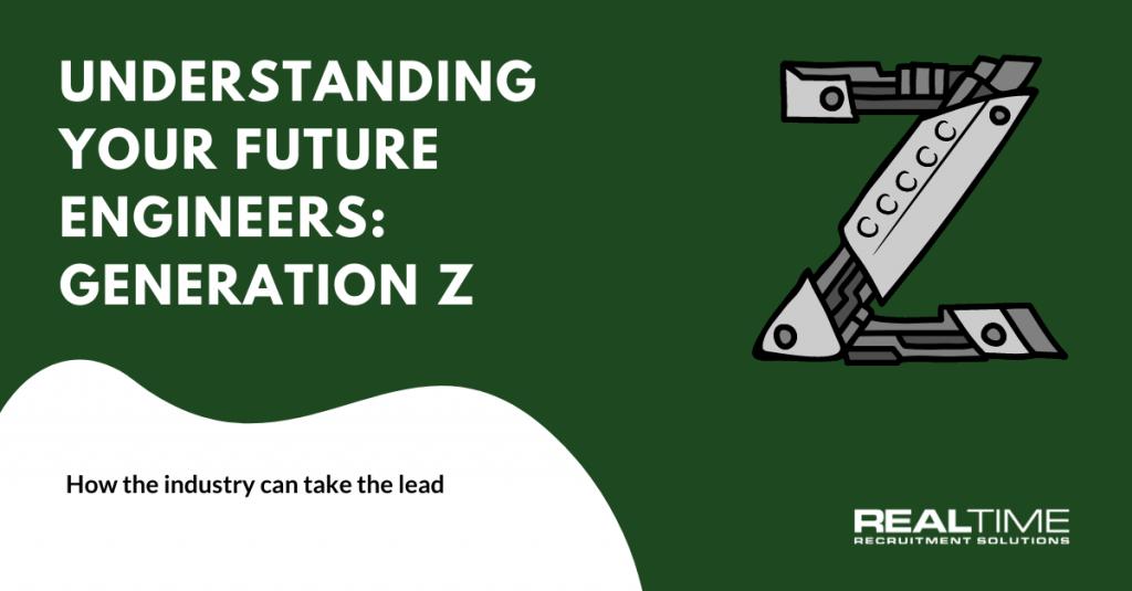 Understanding Your Future Engineers: Generation Z